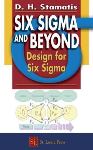 Six Sigma and Beyond: Design for Six Sigma, Volume VI (Hardback)