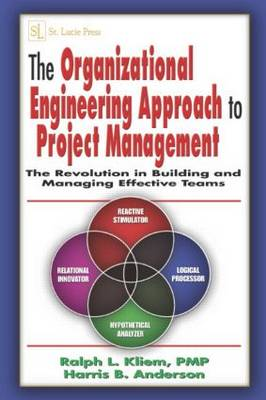 The Organizational Engineering Approach to Project Management: The Revolution in Building and Managing Effective Teams (Hardback)