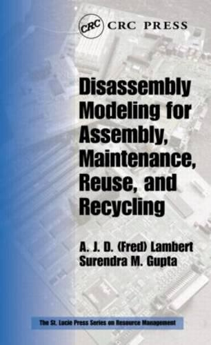 Disassembly Modeling for Assembly, Maintenance, Reuse and Recycling - Resource Management (Hardback)
