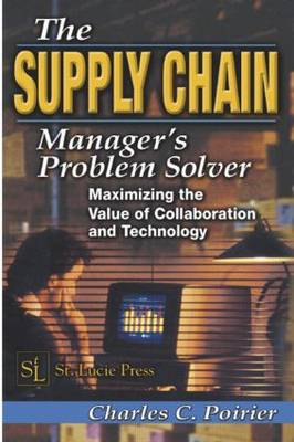 The Supply Chain Manager's Problem-Solver: Maximizing the Value of Collaboration and Technology - Resource Management (Hardback)