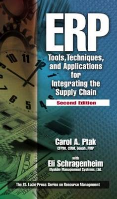 ERP: Tools, Techniques, and Applications for Integrating the Supply Chain, Second Edition - Resource Management (Hardback)