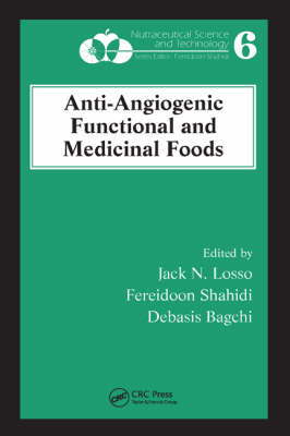 Anti-Angiogenic Functional and Medicinal Foods - Nutraceutical Science and Technology (Hardback)