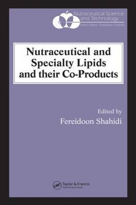 Nutraceutical and Specialty Lipids and their Co-Products - Nutraceutical Science and Technology (Hardback)