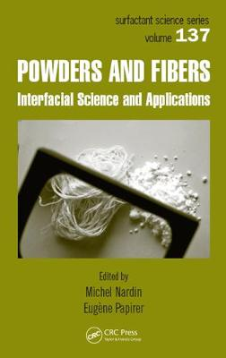 Powders and Fibers: Interfacial Science and Applications - Surfactant Science 137 (Hardback)