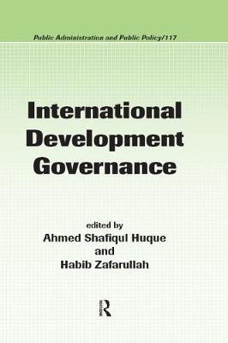 International Development Governance - Public Administration and Public Policy (Hardback)