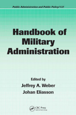 Handbook of Military Administration - Public Administration and Public Policy (Hardback)
