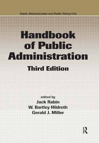 Handbook of Public Administration, Third Edition - Public Administration and Public Policy (Hardback)