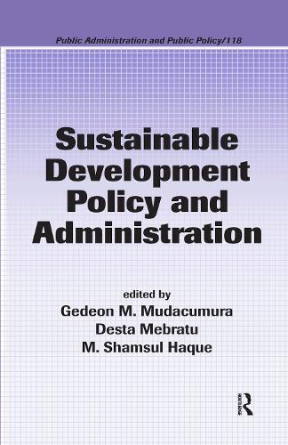 Sustainable Development Policy and Administration - Public Administration and Public Policy (Hardback)