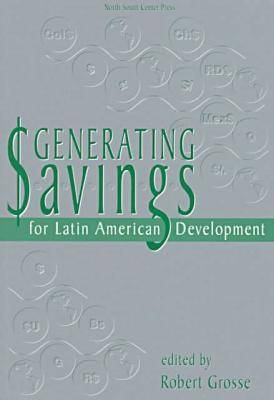 Generating Savings for Latin American Development (Paperback)