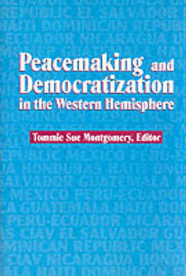 Peacemaking and Democratization in the Western Hemisphere (Paperback)