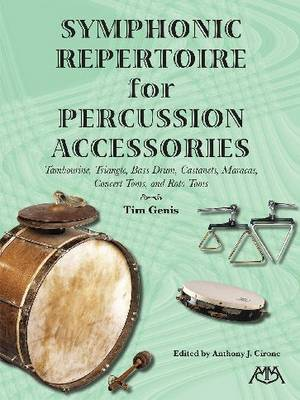 Symphonic Repertoire for Percussion Accessories: Tambourine, Triangle, Bass Drum, Castanets, Maracas, Concert Toms, and Roto Toms (Paperback)