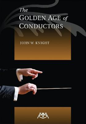 The Golden Age of Conductors (Paperback)