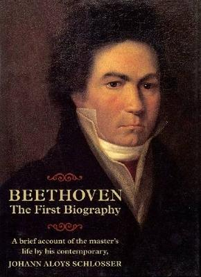 Beethoven: The First Biography, 1827 (Hardback)
