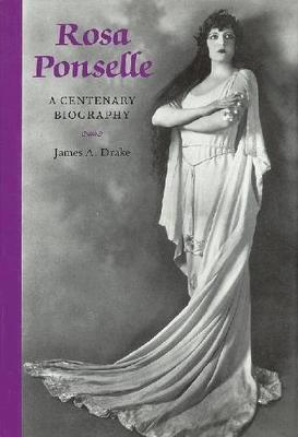 Rosa Ponselle: A Centenary Biography - Opera Biography 9 (Hardback)