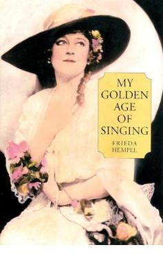 My Golden Age of Singing - Opera biography series 10 (Hardback)