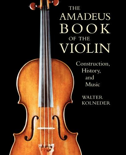Amadeus Book of the Violin (Hardback)