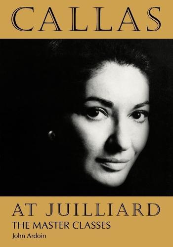 Callas at Juilliard: The Masterclasses (Paperback)