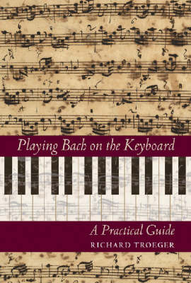 Playing Bach on the Keyboard: A Practical Guide (Hardback)