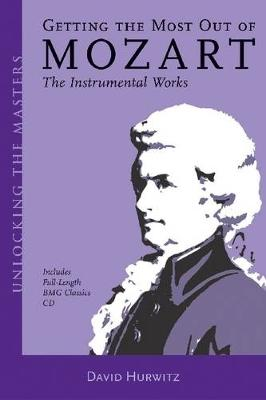 Getting the Most Out of Mozart: The Instrumental Works - Unlocking the Masters