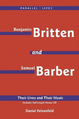 Samuel Barber & Benjamin Britten - A Listener's Guide: Their Lives and Their Music (Paperback)