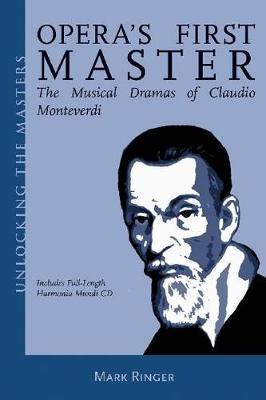 Mark Ringer: The Musical Dramas of Claudio Monteverdi (Paperback)