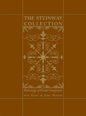 The Steinway Collection: Paintings of Great Composers (Hardback)