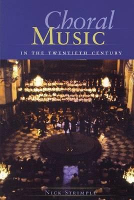 Nick Strimple: Choral Music in the Twentieth Century (Softback) (Paperback)