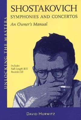 David Hurwitz: Symphonies and Concertos - an Owner's Manual (Paperback)