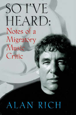 So I've Heard: Notes of a Migratory Music Critic (Hardback)