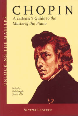 Victor Lederer: Chopin - A Listener's Guide to the Master of Piano - Unlocking the Masters Series (Paperback)