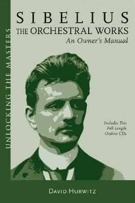 Sibelius Orchestral Works: An Owner's Manual (Paperback)
