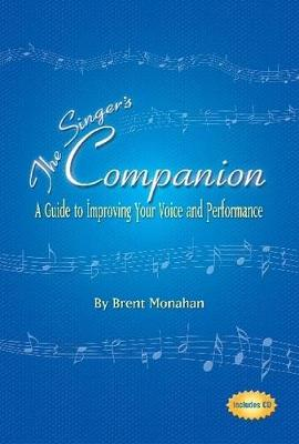 The Singer's Companion: A Guide to Improving Your Voice and Performance - Limelight