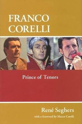Franco Corelli: Prince of Tenors - Amadeus (Hardback)