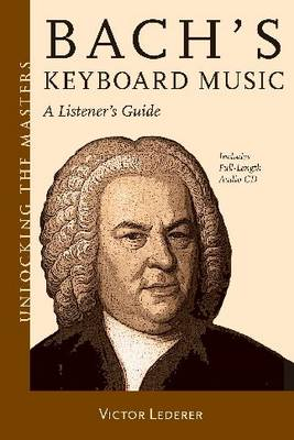 Bach's Keyboard Music - A Listener's Guide - Unlocking the Masters Series No. 21 (Paperback)
