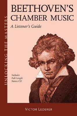 Beethoven's Chamber Music: A Listener's Guide - Unlocking the Masters 24