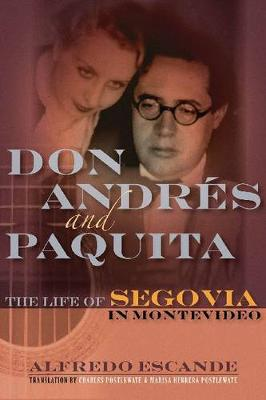 Don Andres and Paquita: The Life of Segovia in Montevideo (Hardback)