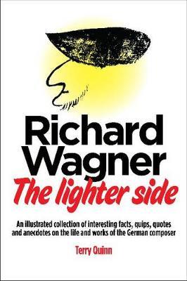 Richard Wagner: The Lighter Side - Amadeus (Paperback)