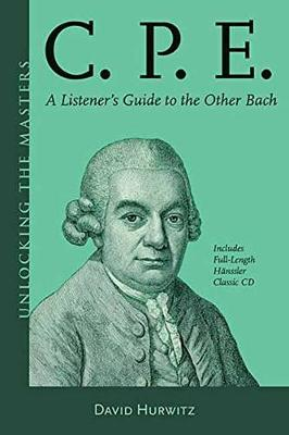 C.P.E.: A Listener's Guide to the Other Bach (Paperback)