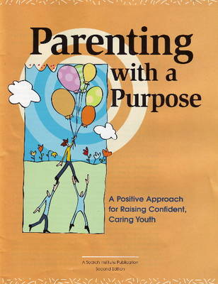 Parenting with a Purpose: A Positive Approach for Raising Confident, Caring Youth (Paperback)