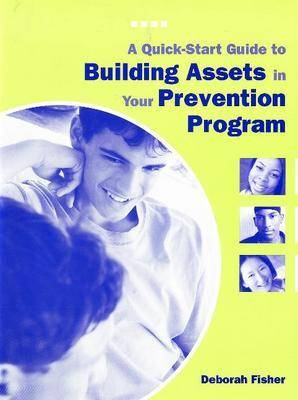 A Quick-Start Guide to Building Assets in Your Prevention Program (Paperback)