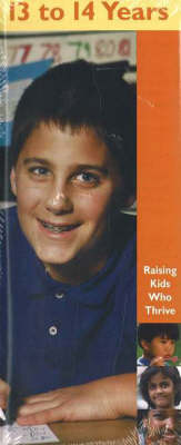 13 to 14 Years - Raising Kids Who Thrive! S. (Paperback)