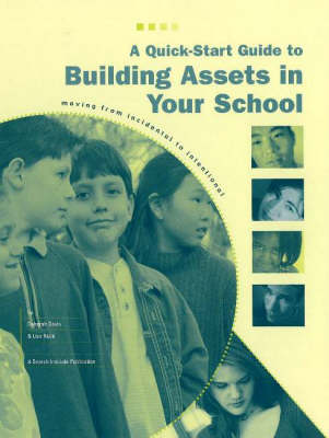 Quick-Start Guide to Building Assets in Your School: Moving from Incidental to Intentional (Paperback)
