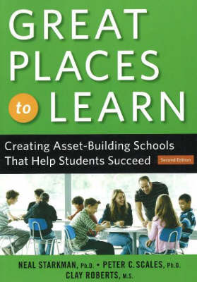 Great Places to Learn: Creating Asset-Building Schools that Help Students Succeed (Paperback)