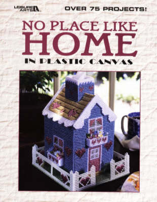 No Place Like Home in Plastic Canvas (Paperback)