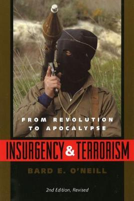 Insurgency and Terrorism: From Revolution to Apocalypse, Second Edition, Revised (Paperback)