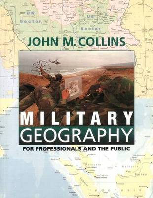 Military Geography: For Professionals and the Public - Association of the United States Army S. (Paperback)