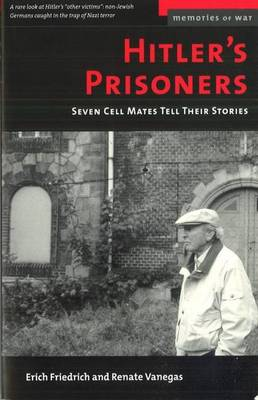 Hitler'S Prisoners: Seven Cell Mates Tell Their Stories - Memories of War (Paperback)