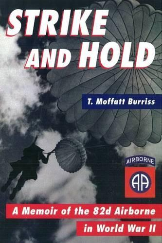 Strike and Hold: a Memoir of the 82nd Airborne in World War II (Hardback)