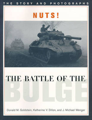 Nuts! the Battle of the Bulge: The Story and Photographs - America Goes to War (Paperback)