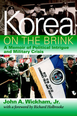 Korea on the Brink: A Memoir of Political Intrigue and Military Crisis (Paperback)